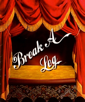 """Break a Leg"" and other Theatrical Superstitions"
